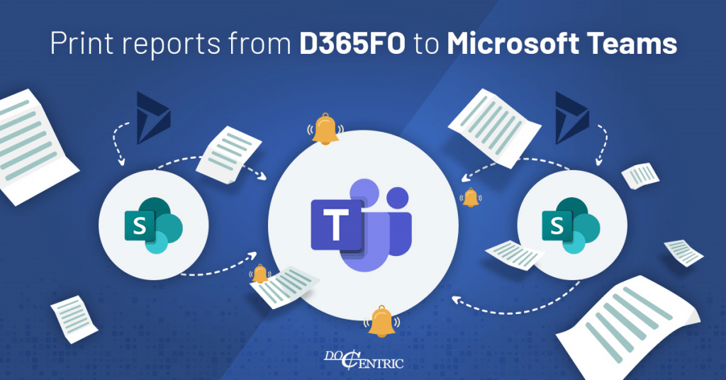 Print reports from D365FO to Microsoft Teams